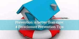 Prevention is better than cure - 4 foreclosure prevention tips