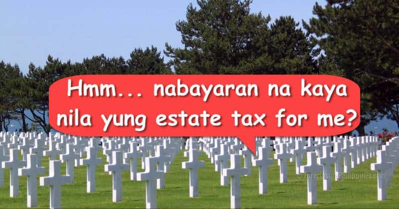 In times of death, we still need to pay estate tax...