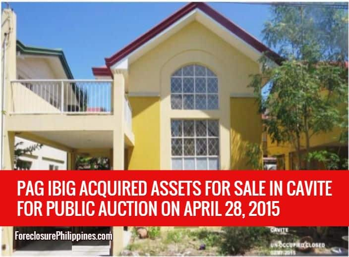 Public Auction Of 696 Pag IBIG Fund Acquired Assets For Sale In Cavite Slated On April 28, 2015