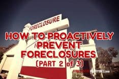 (Part 2) How To Proactively Prevent Foreclosures (and NOT lose everything)