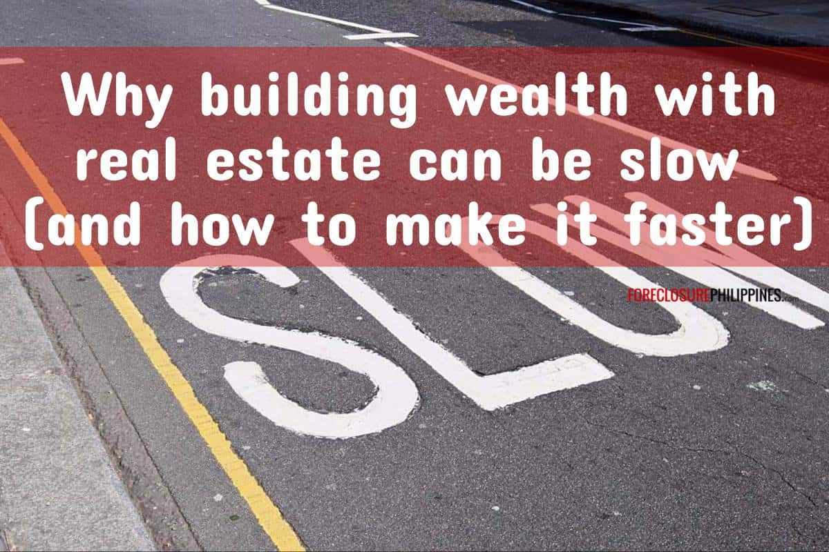 Why Building Wealth With Real Estate Can Be Slow (and How To Make It Faster)
