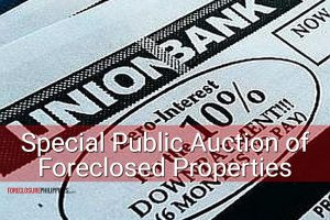Auction of 138 Unionbank Foreclosed Properties in Metro Manila/Luzon slated on October 21, 2017 (plus 137 Properties for negotiated sale)