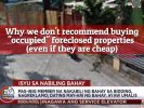 Why we don't recommend buying foreclosed properties that are occupied (even if they are cheap)
