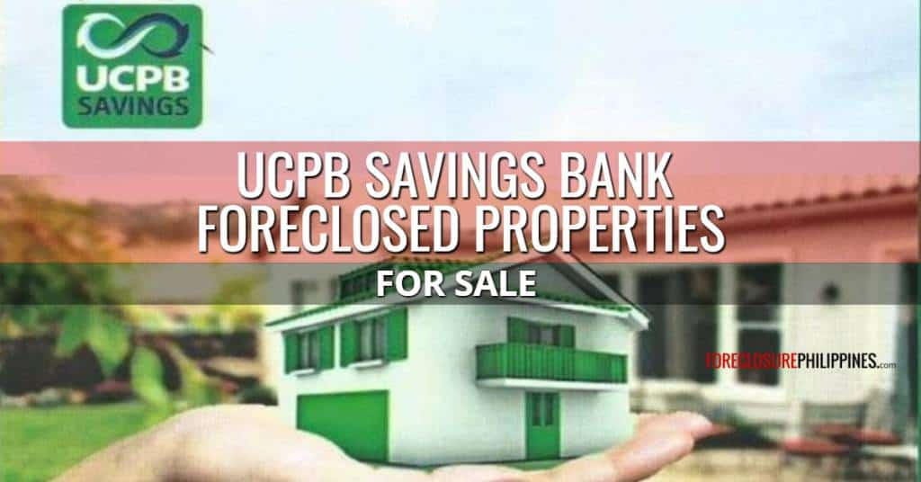 UCPB Savings Bank Foreclosed Properties For Sale As Of March