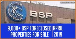 Almost 10,000 BSP foreclosed properties for sale as of April 2, 2019