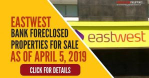 158 EastWest Bank foreclosed properties for sale as of April 5, 2019