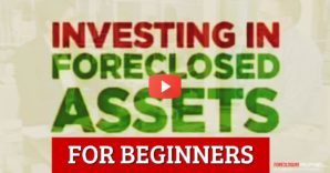 [Video] Investing in Foreclosed Assets - An Overview