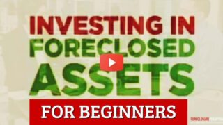 [Video] Investing in Foreclosed Assets – An Overview