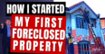 How I started with investing in foreclosed properties (What happened to my first purchase?)