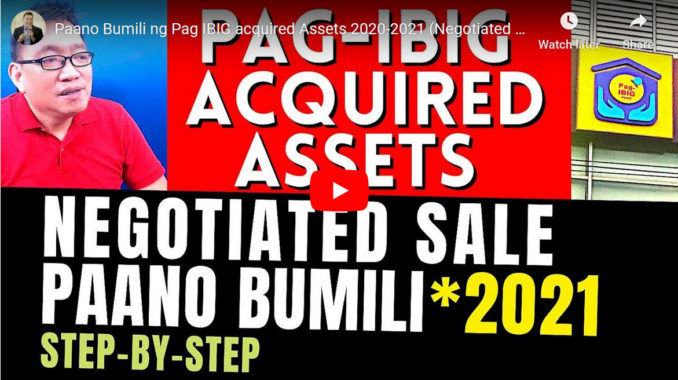 Click to watch: How to Buy Pag-IBIG Acquired Assets for Negotiated Sale (2021 Step-By-Step Tutorial)